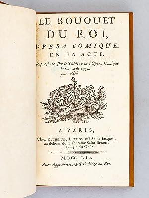 Le Bouquet du Roi. Opéra comique en un acte, représenté sur le Thé&...