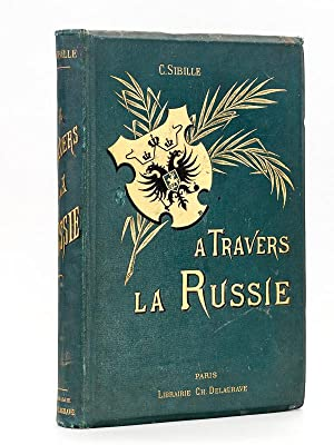 A travers la Russie. Relation d'un excursionniste en caravane.
