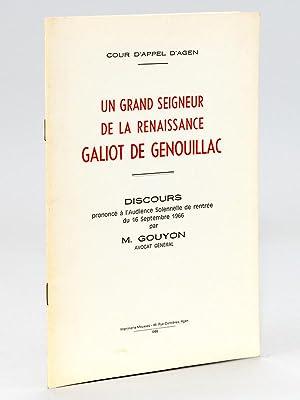 Un Grand Seigneur de la Renaissance. Galiot de Genouillac. Discours prononcé à l&#x27...