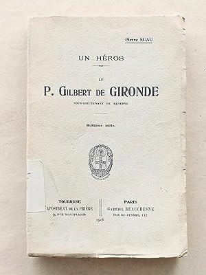 Un héros - Le P. Gilbert de Gironde , de la Compagnie de Jésus, sous-lieutenant de r&...