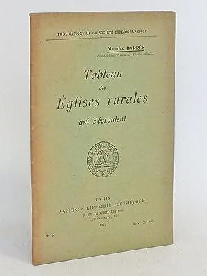 Tableau des Eglises rurales qui s'écroulent.: BARRES, Maurice