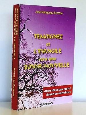 Témoignez et l'Evangile sera une Bonne Nouvelle: MANGUNGU EKOMBE, José
