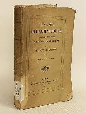 Souvenirs diplomatiques. Correspondance intime de M. le Vicomte de Chateaubriand par le Comte de ...