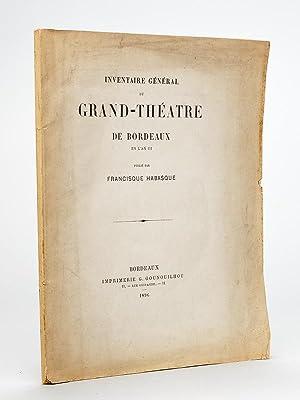 Inventaire Général du Grand-Théâtre de Bordeaux en l'an III: ...