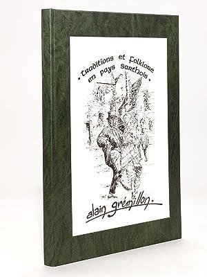 Tradition et folklore en pays Sarthois [ exemplaire dédicacé ]: GREMILLION, Alain