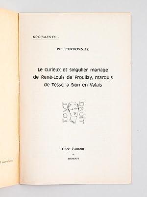 Le curieux et singulier mariage de René-Louis de Froullay, marquis de Tessé, à...