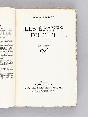 Les épaves du ciel. [ édition originale ]: REVERDY, Pierre