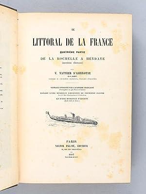 Le Littoral de la France. Quatrième Partie : De La Rochelle à Hendaye (Frontiè...