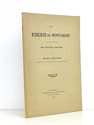 Les Essais de Montaigne - Variation des prix des éditions Princeps: LABADIE, Ernest
