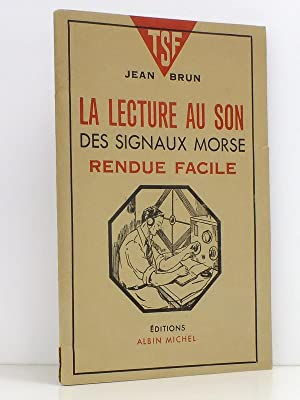 La lecture au son des signaux morse: BRUN, Jean