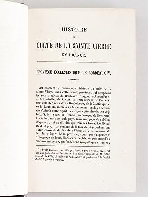Notre-Dame de France ou Histoire du Culte de la Sainte Vierge en France, depuis l'origine du ...