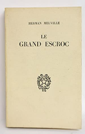 Le Grand Escroc. (The Confidence Man): MELVILLE (Herman) -