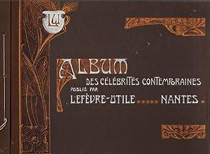 Album des Célébrités Contemporaines publié par Lefèvre-Utile.: LEFEVRE-UTILE.
