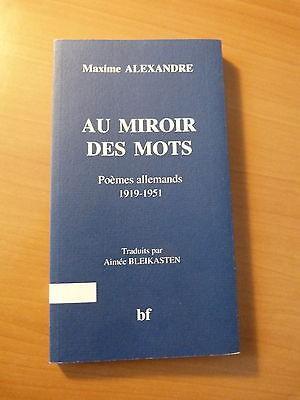 Maxime Alexandre-Au miroir des mots-Poèmes allemands 1919-1951-Alsace-Wolfisheim
