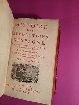 Histoire des révolutions d?Espagne. Revüe & publiée par les PP. Rouill&...