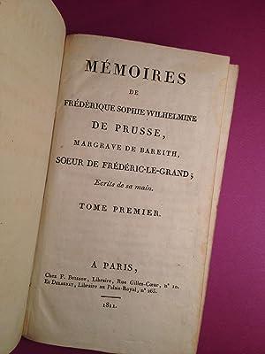 Mémoires de Frédérique Sophie Wilhelmine, Margrave de Bareith, soeur de Fr&...