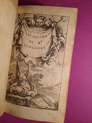 Les ?uvres de théâtre: DANCOURT Florent Carton dit