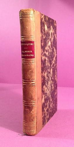 Considérations sur les causes de la Grandeur des Romains, et de leur Décadence: ...