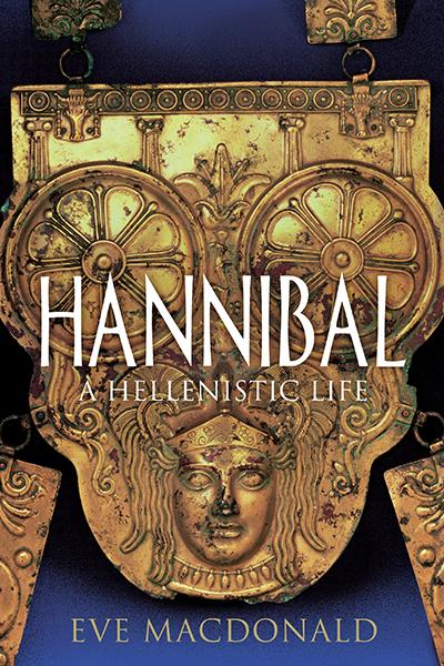 Hannibal a hellenistic life par macdonald eve yale university press 9780300152043 couverture - Livraison macdonald paris ...