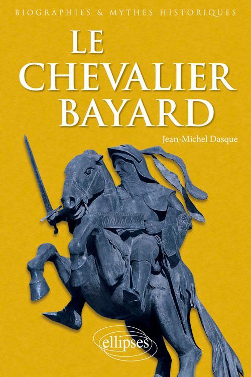 Le Chevalier Bayard - Dasque, Jean-Michel