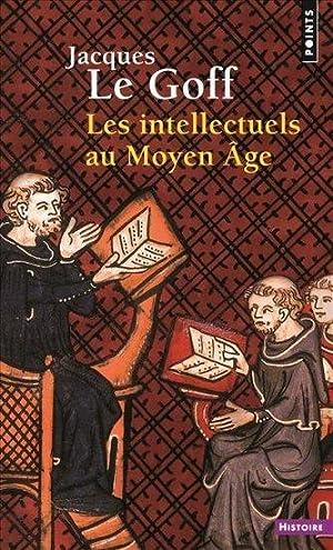 Les intellectuels au Moyen Âge: Le Goff, Jacques