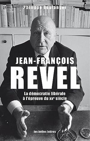 Jean-François Revel. La démocratie libérale à l'épreuve: Boulanger, Philippe