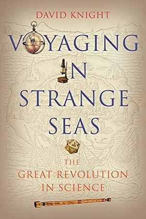 Voyaging in Strange Seas. The Great Revolution in Science