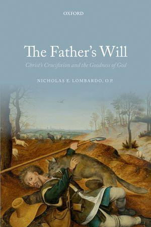 The Father's Will. Christ's Crucifixion and the Goodness of God