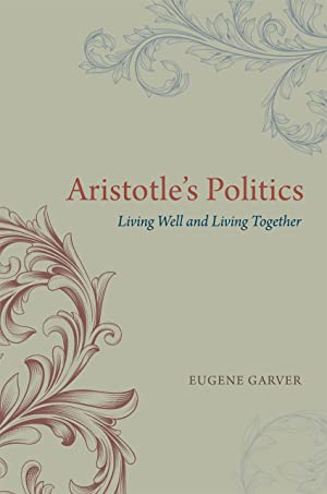 Aristotle?s Politics. Living Well and Living Together