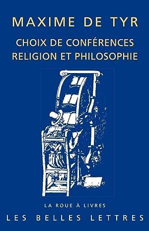 Choix de conférences. Religion et philosophie: Maxime de Tyr