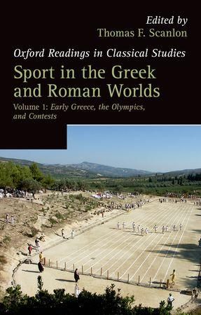 Sport in the Greek and Roman Worlds: Volume 1: Early Greece, The Olympics, and Contests (Oxford R...