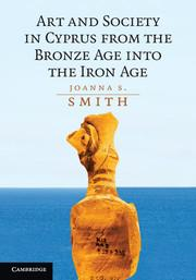 Art and Society in Cyprus from the Bronze Age into the Iron Age