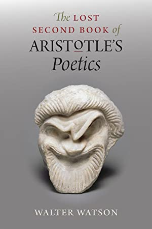 The Lost Second Book of Aristotle's Poetics