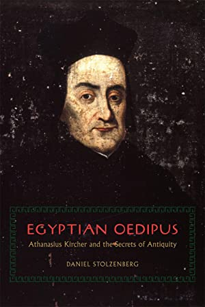 Egyptian Oedipus. Athanasius Kircher and the Secrets of Antiquity