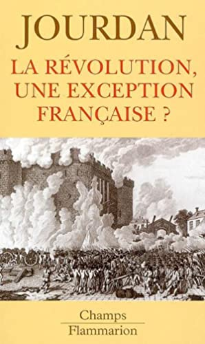 LA REVOLUTION, UNE EXCEPTION FRANCAISE ?