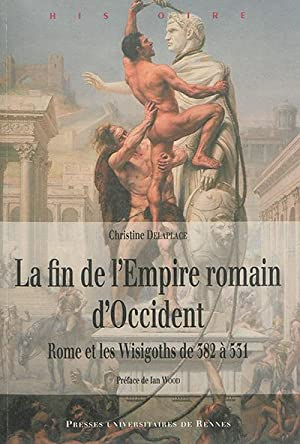 La fin de l'Empire romain d'Occident : Rome et les Wisigoths de 382 à 531