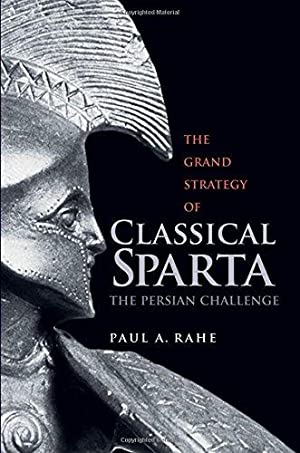 The Grand Strategy of Classical Sparta. The Persian Challenge
