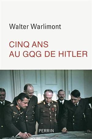 Cinq ans au GQG d'Hitler: Warlimont, Walter