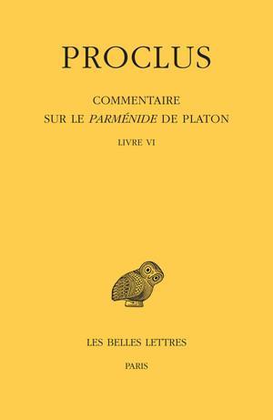 Commentaire sur le Parménide de Platon. Tome: Proclus