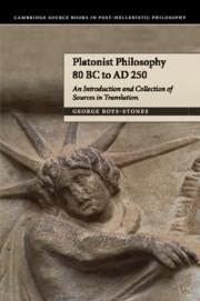 Platonist Philosophy 80 BC to AD 250: An Introduction and Collection of Sources in Translation