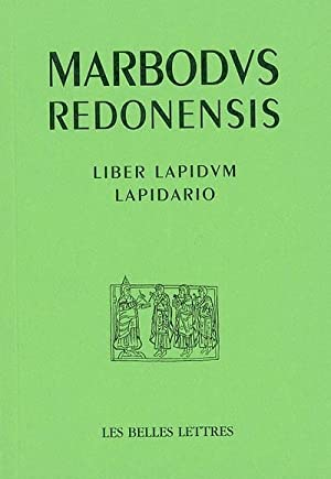Liber lapidum / Lapidario: MARBODE DE RENNES