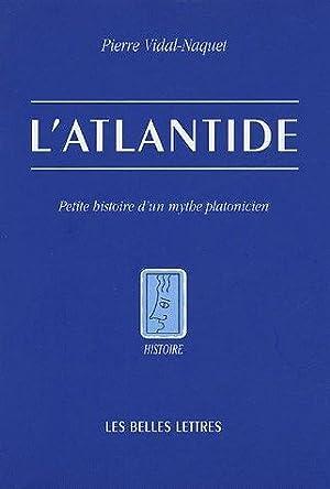 L'Atlantide : Petite histoire d'un mythe platonicien: VIDAL-NAQUET, PIERRE