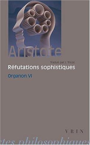 ORGANON VI, Réfutations sophistiques: ARISTOTE