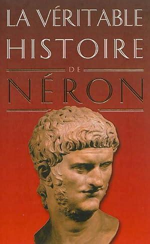 La Véritable Histoire de Néron.: Rodier, Alain