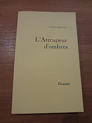 L'Attrapeur d'ombres.: BERGER (Yves). [Long