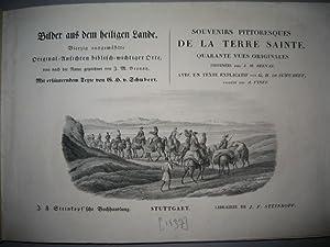 Souvenirs pittoresques de la Terre Sainte. Quarante: BERNATZ (Johann-Martin).
