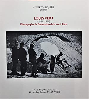 Louis Vert, 1865-1924 : photographe de l'animation de la rue à Paris.
