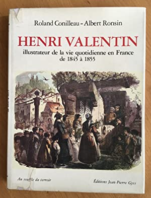 Henri Valentin illustrateur de la vie quotidienne en France de 1845 à 1855.