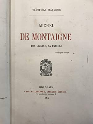 Michel de Montaigne. Son origine, sa famille.