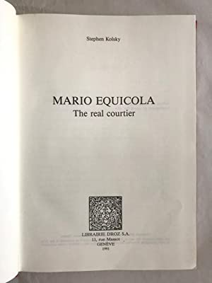 Mario Equicola : the Real Courtier. (Travaux d'humanisme et Renaissance, 246).